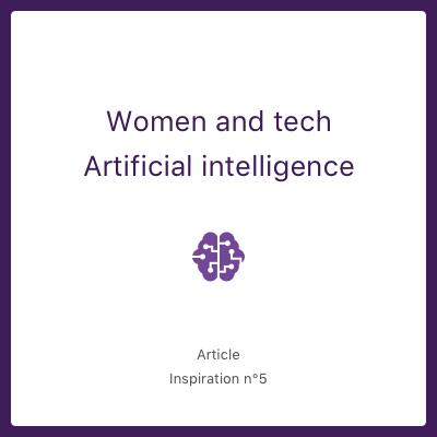 Women and tech : artificial intelligence